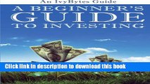 [Popular] A Beginner s Guide to Investing: How to Grow Your Money the Smart and Easy Way Kindle
