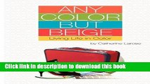 Books Any Color But Beige: Living Life in Color Free Online