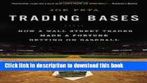 [Popular] Trading Bases: How a Wall Street Trader Made a Fortune Betting on Baseball Kindle Free
