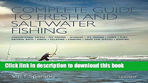 [PDF] Complete Guide to Fresh and Saltwater Fishing: Conventional Tackle. Fly Fishing. Spinning.