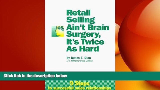 READ book  Retail Selling Ain t Brain Surgery, It s Twice As Hard  BOOK ONLINE