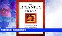 Full [PDF] Downlaod  The Insanity Hoax: Exposing the Myth of the Mad Genius  READ Ebook Full Ebook