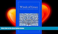 complete  Winds of Grace: Poetry, Stories and Teachings of Sufi Mystics and Saints