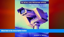 READ book  The Retail Loss Prevention Officer: The Fundamental Elements of Retail Security and
