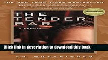[Popular] The Tender Bar: A Memoir Kindle OnlineCollection