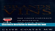 [Popular] Grands Vins: The Finest Châteaux of Bordeaux and Their Wines Kindle OnlineCollection