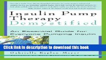 Books Insulin Pump Therapy Demystified: An Essential Guide for Everyone Pumping Insulin Full Online