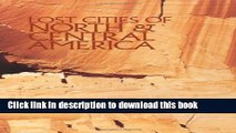[Download] Lost Cities of North   Central America Kindle Online