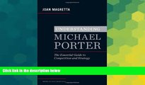Must Have  Understanding Michael Porter: The Essential Guide to Competition and Strategy  READ