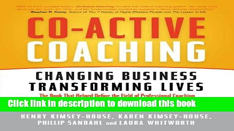 [Popular] Co-Active Coaching: Changing Business, Transforming Lives Kindle Free