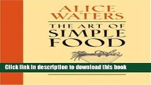 [Popular] The Art of Simple Food: Notes, Lessons, and Recipes from a Delicious Revolution Kindle