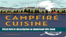 [Download] Campfire Cuisine: Gourmet Recipes for the Great Outdoors Paperback Online