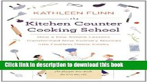 [Popular] The Kitchen Counter Cooking School: How a Few Simple Lessons Transformed Nine Culinary