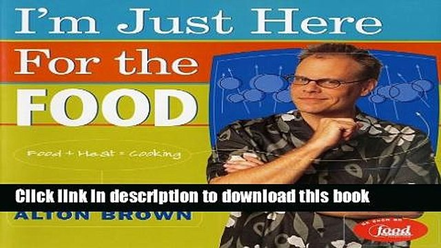 [Popular] I m Just Here for the Food: Food + Heat = Cooking Kindle OnlineCollection