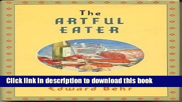 [Popular] The Artful Eater: A Gourmet Investigates the Ingredients of Great Food Paperback Free
