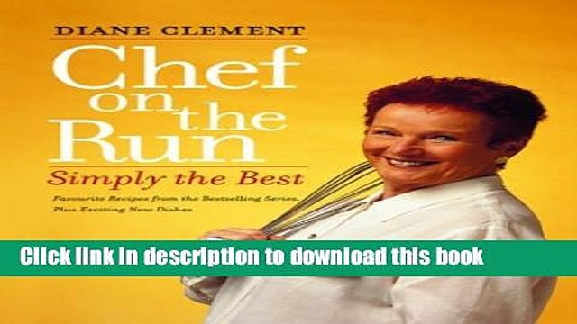 [Popular] Chef on the Run: Simply the Best Hardcover OnlineCollection