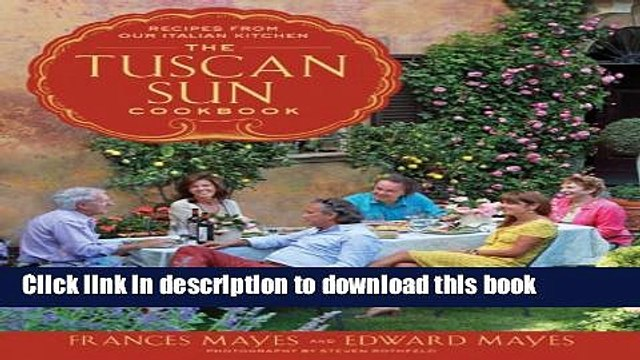 [Popular] The Tuscan Sun Cookbook: Recipes from Our Italian Kitchen Kindle Free