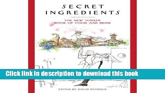 [Popular] Secret Ingredients: The New Yorker Book of Food and Drink Paperback OnlineCollection