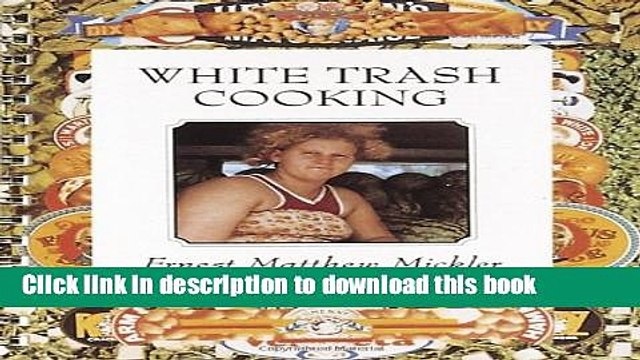 [Popular] White Trash Cooking: 25th Anniversary Edition (Jargon) Paperback Free