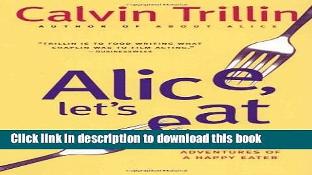 [Popular] Alice, Let s Eat: Further Adventures of a Happy Eater Paperback Free