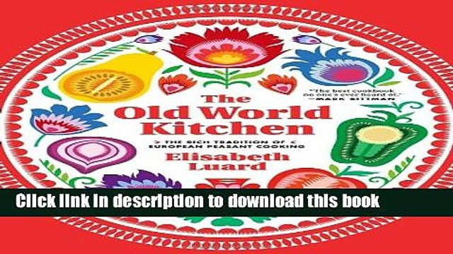 [Popular] The Old World Kitchen: The Rich Tradition of European Peasant Cooking Paperback Free