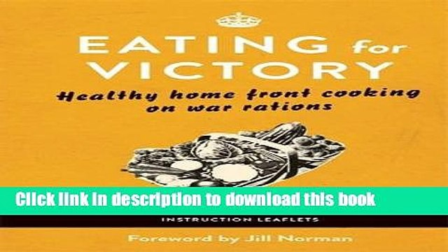 [Popular] Eating for Victory: Healthy Home Front Cooking on War Rations Paperback OnlineCollection