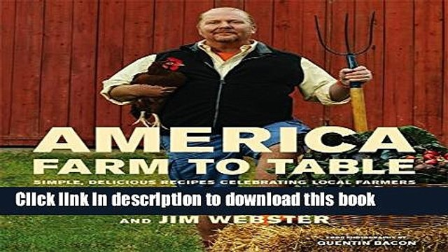 [Popular] America--Farm to Table: Simple, Delicious Recipes Celebrating Local Farmers Hardcover