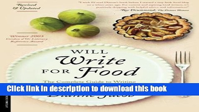 [Popular] Will Write for Food: The Complete Guide to Writing Cookbooks, Blogs, Reviews, Memoir,