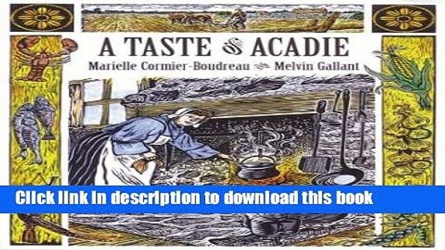 [Popular] A Taste of Acadie Paperback Free