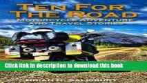 [Download] Ten For The Road--Motorcycle Adventure and Travel Stories (Motorcycle Adventure and