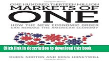 [Popular] One Hundred Thirteen Million Markets of One: How the New Economic Order Can Remake the