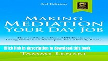 [Popular] Making Mediation Your Day Job: How to Market Your ADR Business Using Mediation