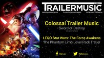 LEGO Star Wars: The Force Awakens - The Phantom Limb Level Pack Trailer Exclusive Music (Colossal Trailer Music - Sword of Destiny)