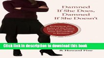 [Popular Books] Damned If She Does, Damned If She Doesn t: Rethinking the Rules of the Game That