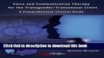 [Read PDF] Voice And Communication Therapy for the Transgender/transsexual Client: A Comprehensive