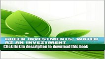 [Popular] Green Investments: Water As An Investment: Green Investments Series Paperback Online