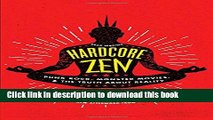 [Download] Hardcore Zen: Punk Rock, Monster Movies and the Truth About Reality Kindle Free