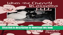 [Download] When the Cherry Blossoms Fell: A Cherry Blossom Book Hardcover Online