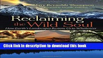 [Popular] Reclaiming the Wild Soul: How Earth s Landscapes Restore Us to Wholeness Hardcover Online