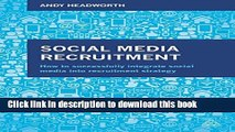 [PDF Kindle] Social Media Recruitment: How to Successfully Integrate Social Media into Recruitment