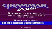 [Popular] Grammar in Use Student s book: Reference and Practice for Intermediate Students of