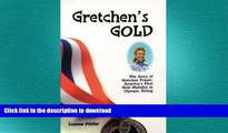 READ BOOK  Gretchen s Gold: The Story of Gretchen Fraser - America s First Gold Medalist in
