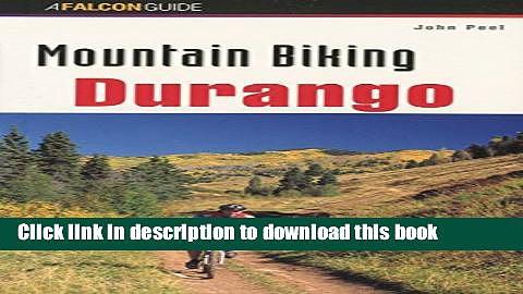 [Popular Books] Mountain Biking Durango (Regional Mountain Biking Series) Free Online