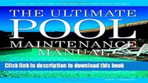 [Popular] The Ultimate Pool Maintenance Manual: Spas, Pools, Hot Tubs, Rockscapes, and Other Water