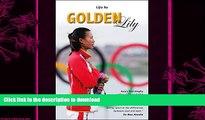 EBOOK ONLINE  Golden Lily: Asia s First Dinghy Sailing Gold Medallist (Making Waves)  GET PDF