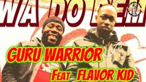 Guru Warrior X Flavor Kid - Wa Do Dem ( Long distance love riddim- DiscoBox Hi-Fi )