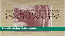 Books Colonial Virginia s Cooking Dynasty Free Online