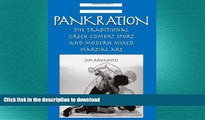 EBOOK ONLINE  Pankration: The Traditional Greek Combat Sport   Modern Martial Art  GET PDF