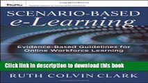 [Download] Scenario-based e-Learning: Evidence-Based Guidelines for Online Workforce Learning