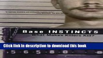 [Popular Books] Base Instincts: What Makes Killers Kill? Full Online